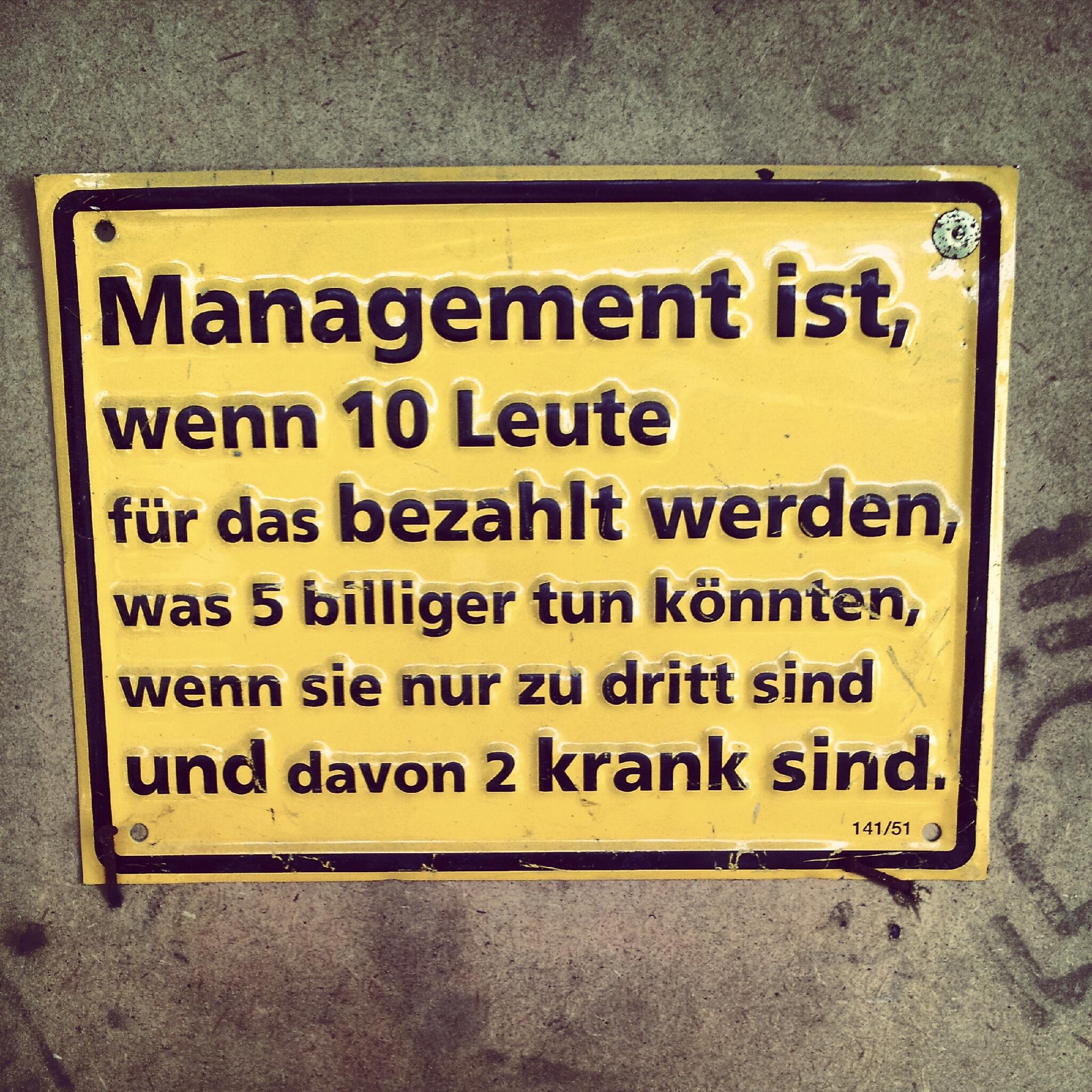 Ein wahrer Spruch über das Management
